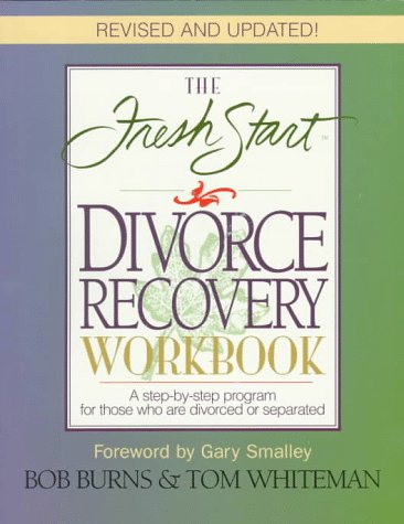 Fresh Start Divorce Recovery Workbook, Revised Updated