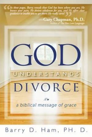 God Understands Divorce: A Biblical Message of Grace
