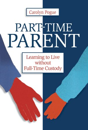 Part-Time Parent: Learning to Live Without Full-Time Kids
