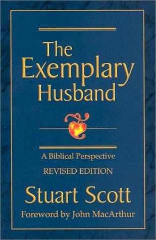 The Exemplary Husband: A Biblical Perspective, Revised