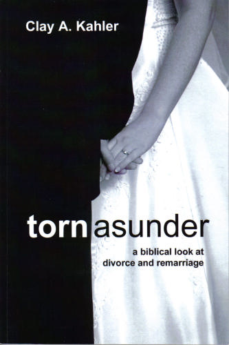 Torn Asunder: A Biblical Look at Divorce and Remarriage